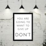 You are going to give up